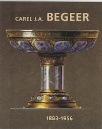 Carel J.A. Begeer 1883-1956 - Annelies Krekel-aalberse, Provinciaal Museum van Drenthe (ISBN 9789040095115)