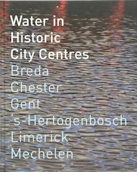 Water in Historic City Centres - J. Huisman (ISBN 9789071376313)