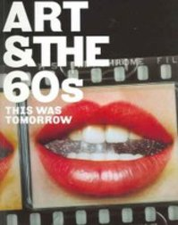 Art & the 60's - Chris Stephens, Katharine Stout (ISBN 9781854375223)