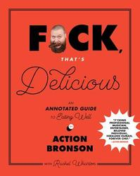 F*ck, That's Delicious - Action Bronson (ISBN 9781419726552)