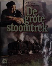 De grote stoomtrek - C.P. Lewis, A.A. Jorgensen (ISBN 9789022840153)