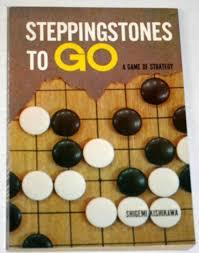 Stepping Stones to Go - Shigemi Kishikawa (ISBN 9780804805476)