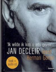 Ik wilde ik kon u iets geven [boek + cd] - Jan Decleir, Herman Gorter (ISBN 9789020962710)