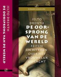 De oorsprong van de wereld - Jelto Drenth (ISBN 9789029514170)