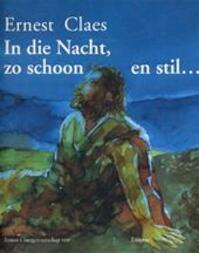 In die Nacht, zo schoon en stil ... - Ernest Claes, Rudolf van de Perre, Aloïs van Tongerloo (ISBN 9789020921229)