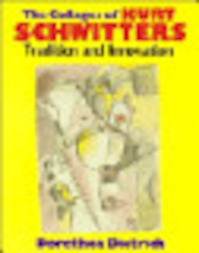 The Collages of Kurt Schwitters - Dorothea Dietrich (ISBN 9780521419369)