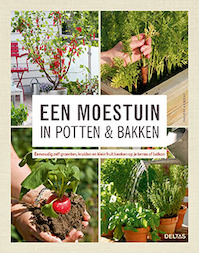 Een moestuin in potten en bakken - Philippe Asseray (ISBN 9789044748321)