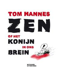Zen of het konijn in ons brein - Tom Hannes (ISBN 9789490382001)