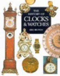 The History of Clocks & Watches - Eric Bruton (ISBN 9780316724265)