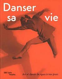 Danser sa vie : Art et danse de 1900 à nos jours - Christine Macel (ISBN 9782844265258)