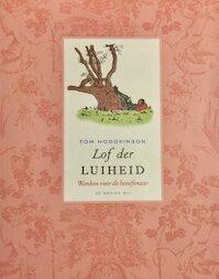 Lof der luiheid - Tom Hodgkinson (ISBN 9789023416388)