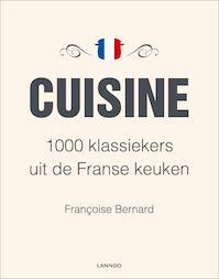 Cuisine - 1000 klassiekers uit de Franse keuken - Francoise Bernard (ISBN 9789020984408)