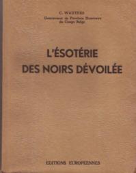 l'Ésotérie des noirs dévoilée - G. Wauters