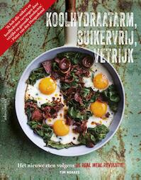 De Real Meal Revolutie - Tim Noakes, Jonno Proudfoot, Sally-Ann Creed (ISBN 9789045034591)