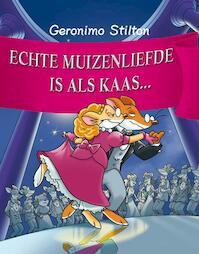 Echte muizenliefde is als kaas... - Geronimo Stilton (ISBN 9789059243736)