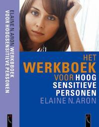 Het werkboek voor Hoog Sensitieve Personen - Elaine Aron (ISBN 9789063052034)