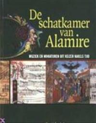 De schatkamer van Alamire - Petrus Alamire, Amp, Eugeen Schreurs, Amp, Klaartje Proesmans, Amp, Marloes Biermans, Amp, Predikherenkerk (louvain, Amp, Belgium) (ISBN 9789058260383)