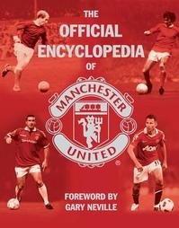 Official Encyclopedia of Manchester United - Ross Biddiscombe, Patric Curry, Jonathan Hayden (ISBN 9781847379184)