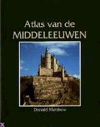 Atlas van de middeleeuwen - D. Matthew (ISBN 9789061138211)