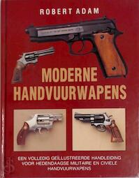 Moderne handvuurwapens - Robert Adam, Shaun Barrington, WVK-groep (bergeyk). (ISBN 9789025202323)