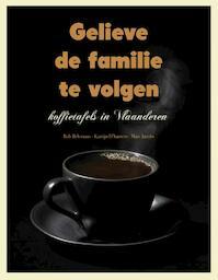 Gelieve de familie te volgen - Katrijn D Hamers, Rob Bellemans, Marc Jacobs (ISBN 9789058269218)