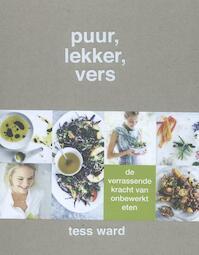 Puur, lekker, vers - Tess Ward (ISBN 9789059566392)