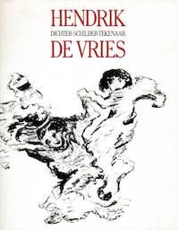 Hendrik de vries dichter schilder tekenaar - Unknown (ISBN 9789071691072)
