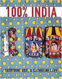 100% India - Catherine Geel, Catherine Lévy (ISBN 9782020694209)