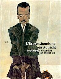 L'Expressionisme en Autriche - Musée D'ixelles, Österreichische Galerie Belvedere, Stadtgalerie Klagenfurt (ISBN 9789080435018)