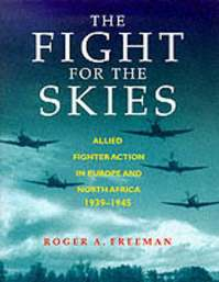The Fight for the Skies - Roger A. Freeman (ISBN 9780304352982)