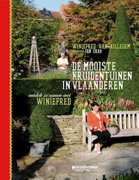 De mooiste kruidentuinen in Vlaanderen - Winiefred van Killegem, Ivo Drieskens (ISBN 9789058268433)