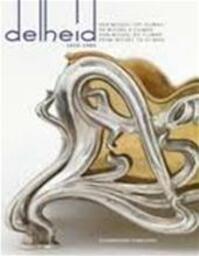 Delheid 1828-1980 - Zilvermuseum Sterckshof (Antwerp Belgium) (ISBN 9789066251229)