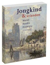 Jongkind & vrienden. Monet, Boudin, Daubigny en anderen - Liesbeth van Noortwijk, John Sillevis (ISBN 9789068687439)
