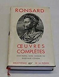 Oeuvres complètes II - Pierre de Ronsard