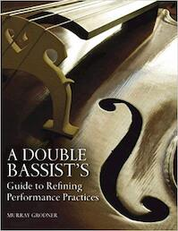 A Double Bassist's Guide to Refining Performance Practices - Murray Grodner (ISBN 9780253010162)