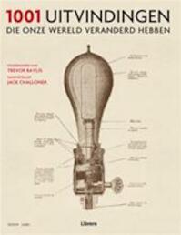 1001 uitvindingen die onze wereld veranderd hebben - Jack Challoner, Henk Alberts, Simone Bassie (ISBN 9789089981080)