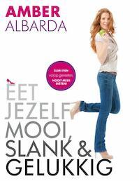 Eet jezelf mooi, slank en gelukkig - Amber Albarda (ISBN 9789049104023)