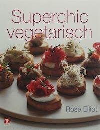 Superchic vegetarisch - R. Elliot (ISBN 9789021582672)
