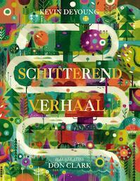 Schitterend verhaal - Kevin DeYoung (ISBN 9789043526746)