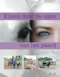 Kijken door de ogen van het paard - Annemarie van der Toorn (ISBN 9789056000165)