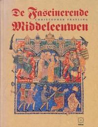 De fascinerende Middeleeuwen - Christopher Frayling (ISBN 9789065333919)