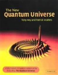 The New Quantum Universe - Tony Hey (ISBN 9780521564571)