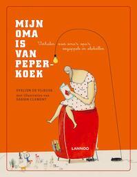 Mijn oma is van peperkoek - Eveli de Vlieger (ISBN 9789401404358)