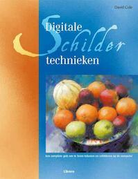 Digitale schildertechnieken - David Cole, Nick Jones, Nele Jacobs (ISBN 9789089980106)