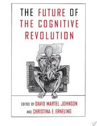 The Future of the Cognitive Revolution - David Martel Johnson, Christina E. Erneling, Senior Lecturer In Psychology Christina Erneling (ISBN 9780195103342)
