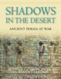 Shadows in the Desert - Kaveh Farrokh, Richard Nelson Frye (ISBN 9781846031083)