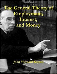 The General Theory of Employment, Interest and Money - John Maynard Keynes (ISBN 9781467934923)
