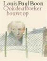 Ook de afbreker bouwt op - Louis Paul Boon (ISBN 9789029506243)