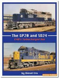 The GP20 and SD24: EMD'S Turbocharged Duo - Diesel Era (ISBN 1881411192)
