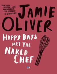 Happy Days met the Naked Chef - Jamie Oliver (ISBN 9789021546766)